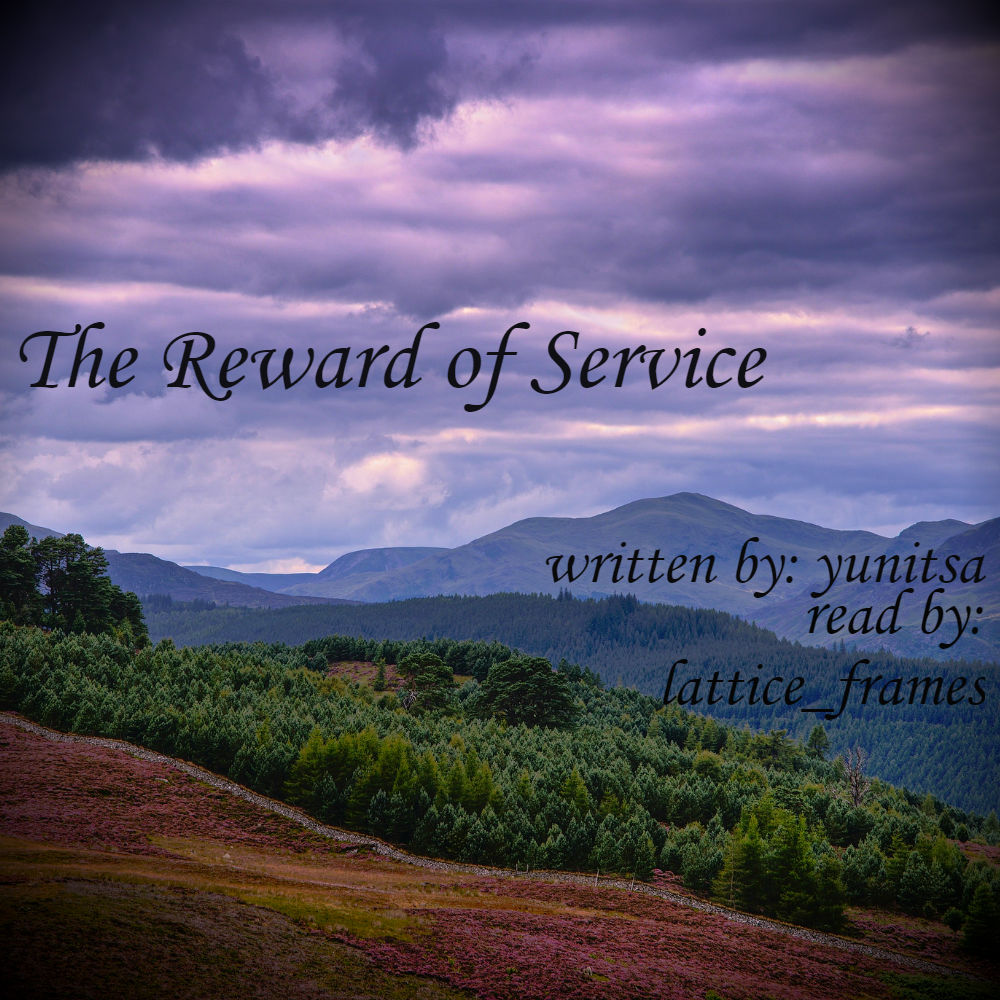 The Reward of Service cover: A valley with a pine forest with a cloudy sky. Text is fic title, author, and reader